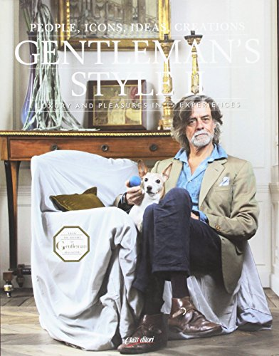 Gentleman's style. People, icons, ideas, products. The ultimate guide on how to enjoy your money and time. Ediz. italiana e inglese: 2