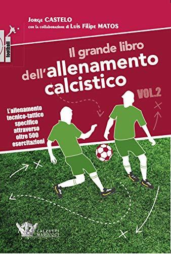 Il grande libro dell'allenamento calcistico: 2
